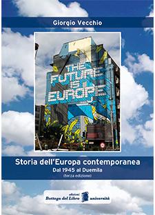 Storia dell'Europa contemporanea. Dal 1945 al Duemila. di Giorgio Vecchio