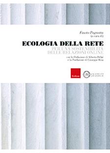 Ecologia della rete. Per una sostenibilità delle relazioni online di F. Pagnotta (a cura di)