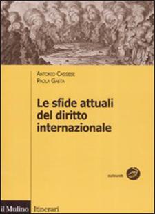 Le sfide attuali del diritto internazionale di Antonio Cassese, Paola Gaeta