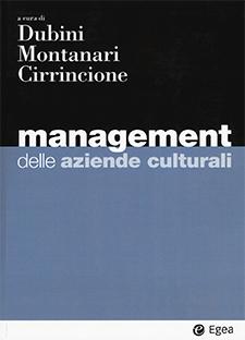 Management delle aziende culturali di P. Dubini, F. Montanari, A. Cirrincione (a cura di)
