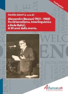 Alessandro Bausani (1921 – 1988) fra Orientalismo, Interlinguistica e Fede Bahá'í. A 30 anni dalla morte.