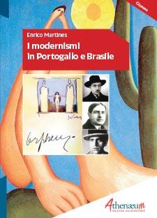 Enrico Martines – I modernismi in Portogallo e Brasile